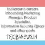 hackerearth careers Inbounding Marketing Manager, Product Specialist, Information Security Officer and other posts