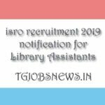 isro recruitment 2019 notification for Library Assistants