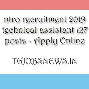 ntro recruitment 2019 technical assistant 127 posts - Apply Online