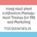 vizag steel plant notification Management Trainee for HR and Marketing